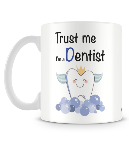 Trust Me I Am A Dentist Mug