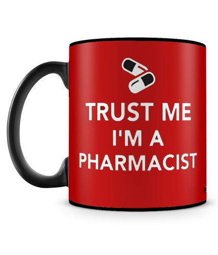 Trust Me I Am A Pharmacist Mug