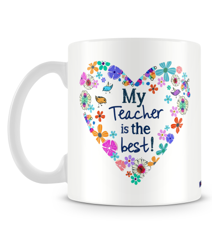 My Teacher Is The Best Mug