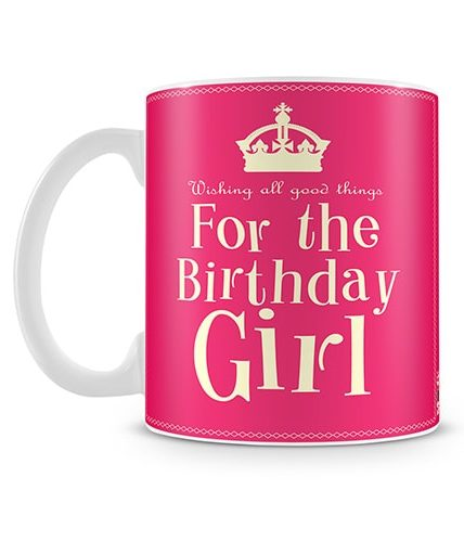 For The Birthday Girl Mug