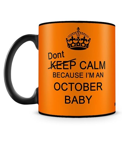 Dont Keep Calm October Baby Mug
