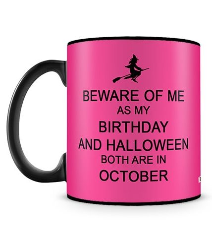 Beware Birthday In October Halloween Mug