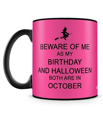 Beware Birthday In October Halloween Mug