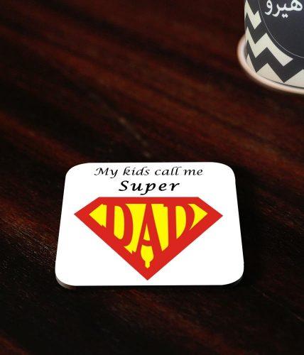 Kids Call Super Dad Coaster