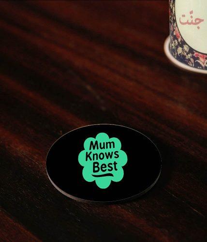 Mum Knows Best Coaster