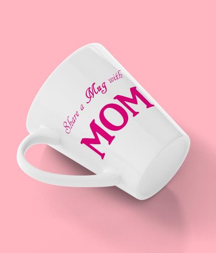 Share A Mug With Mom