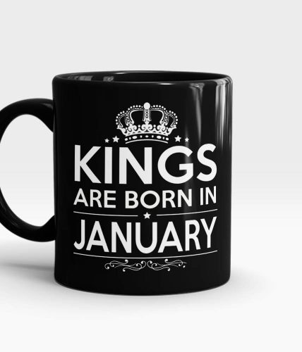 Kings Born In January Mug - Month Customizable