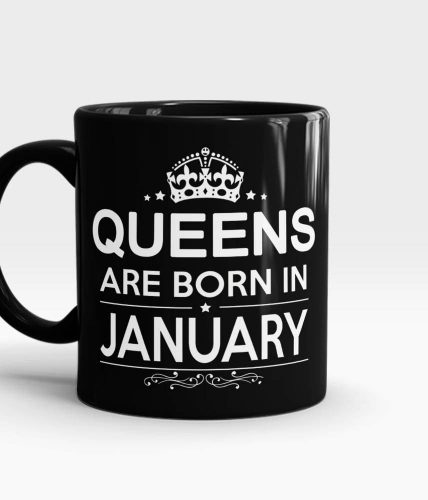 Queens Born In January Mug - Month Customizable