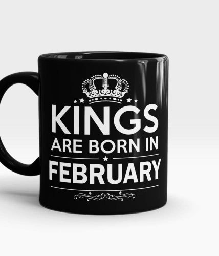 Kings Born In February Mug - Month Customizable