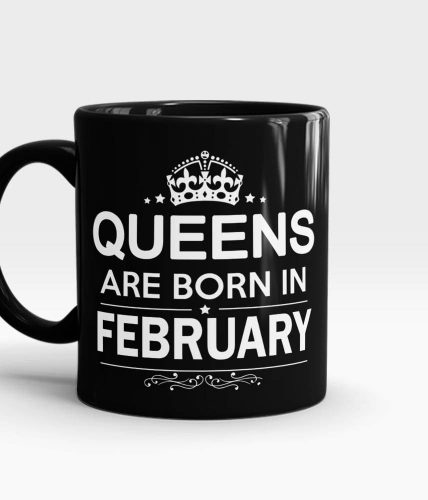 Queens Born In February Mug - Month Customizable