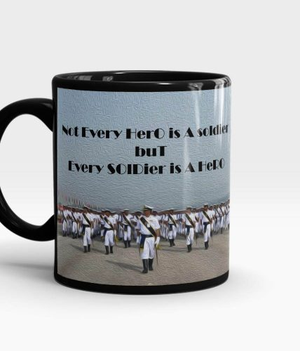 Every Soldier Is A Hero Mug