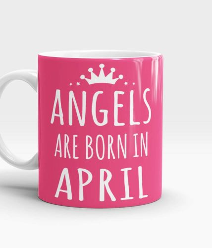 Angels Born In April Mug