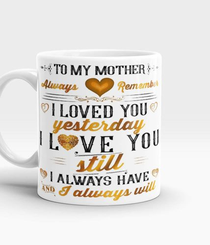 Love You Always Mother Mug