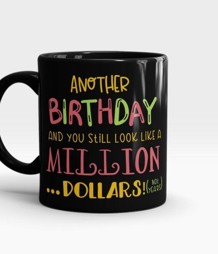 Birthday Million Dollars Mug