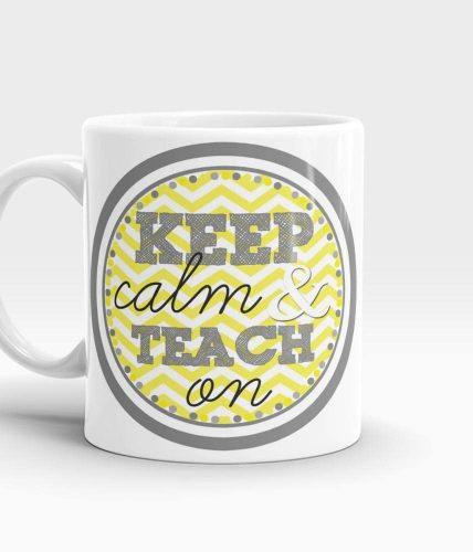 Keep Calm & Teach On Mug