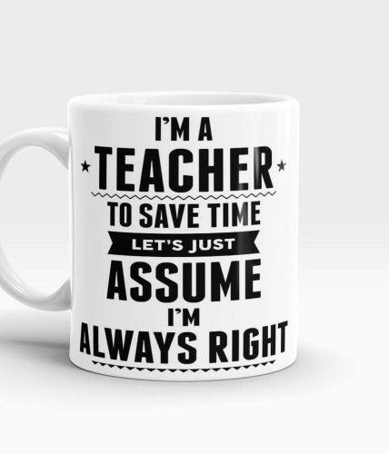 Teacher Always Right Mug