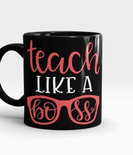 Teach Like A Boss Mug
