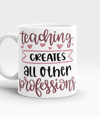 Teaching Creates Professions Mug