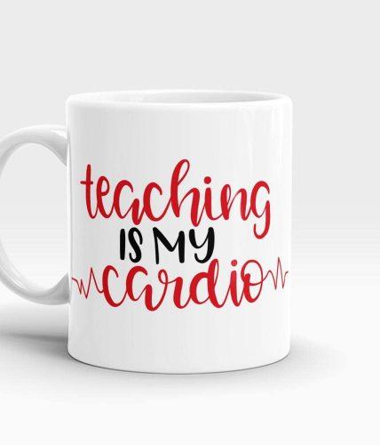 Teaching Is My Cardio Mug