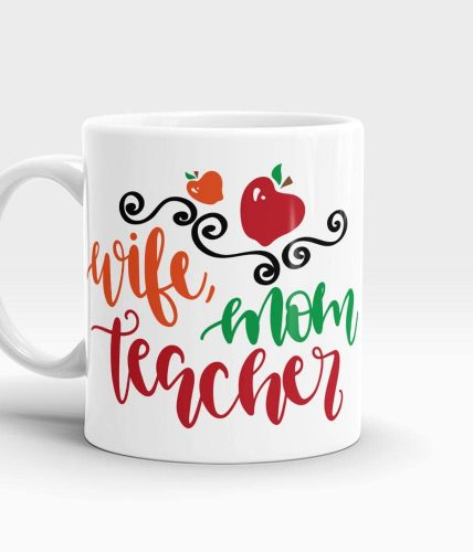 Wife Mom Teacher Mug